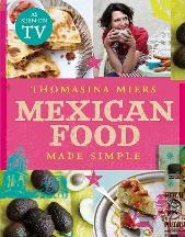 Mexican Food Made Simple. Thomasina Miers