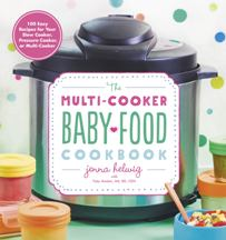 Multi-Cooker Baby Food Cookbook. Jenna Helwig, Toby Amidor