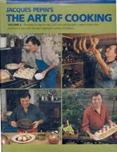 The Art of Cooking: Volume 2. Jacques Pepin
