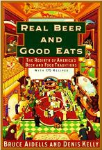 Real Beer & Good Eats. Bruce Aidells, Denis Kelly
