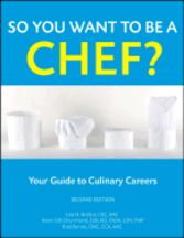 So You Want to Be a Chef: 2E. Lisa M. Brefere, Ors