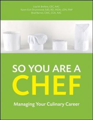 So You Are a Chef. Lisa M. Brefere, Karen Eich Drummond, B. Barnes