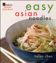 Helen Chen's Easy Asian Noodles. Helen Chen