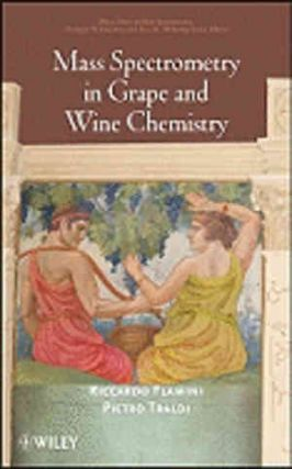 Mass Spectrometry in Grape & Wine. Riccardo Flamini, Pietro Traldi