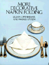 More Decorative Napkin Folding. Lillian Oppenheimer, Natalie Epstein