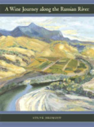 A Wine Journey Along the Russian River. Steve Heimoff