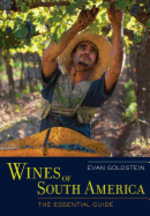 Wines of South America. Evan Goldstein