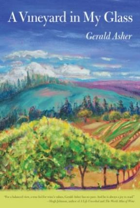 A Vineyard in My Glass. Gerald Asher