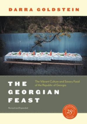 The Georgian Feast. Darra Goldstein