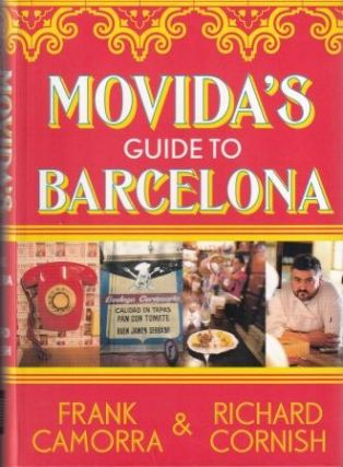 Movida's Guide to Barcelona. Frank Camorra, Richard Cornish