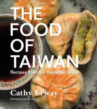 The Food of Taiwan. Cathy Erway
