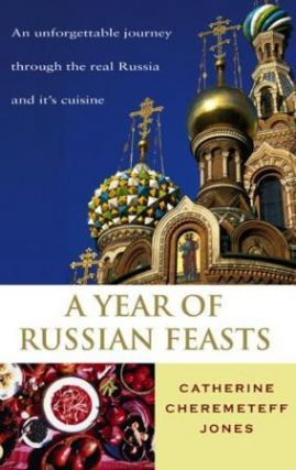 A Year of Russian Feasts. Catherine Cheremeteff Jones