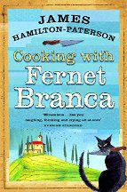 Cooking with Fernet Branca. James Hamilton-Paterson