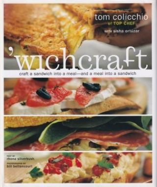 'wichcraft: craft a sandwich. Tom Colicchio