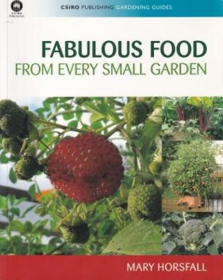 Fabulous Food from Every Small Garden. Mary Horsfall