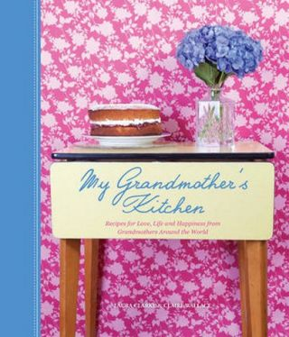 My Grandmother's Kitchen. Laura Clarke, Claire Wallace