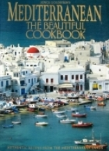 Mediterranean the Beautiful Cookbook. Joyce Goldstein, Ayla Algar