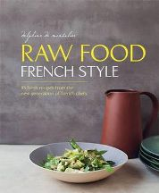 Raw Food French Style. Delphine de Montalier