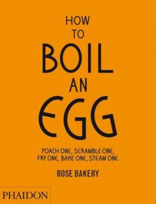 How to Boil an Egg. Rose Carrarini