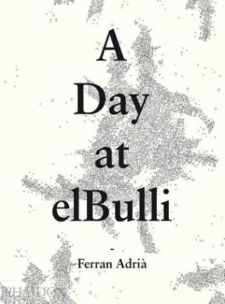 A Day at elBulli. Ferran Adria