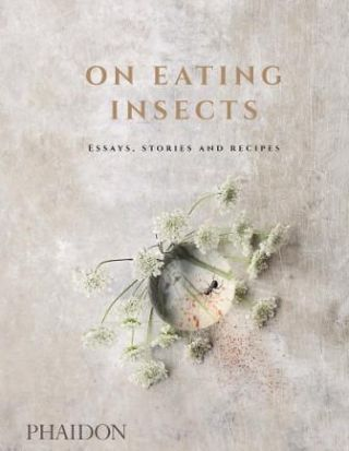 On Eating Insects. Josh Evans, Roberto Flore, Michael Born Frost