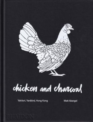Chicken & Charcoal. Matt Abergel