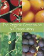 The Organic Greenhouse & Conservatory. Roy Lacey
