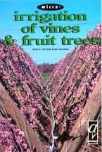 Micro-Irrigation of Vines & Fruit Trees. Peter D. Mitchell, Jan Goodwin