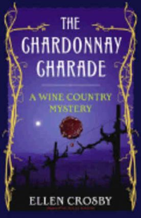 The Chardonnay Charade. Ellen Crosby