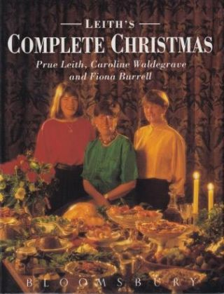 Leith's Complete Christmas. Prue Leith, Caroline Waldegrave, F. Burrell