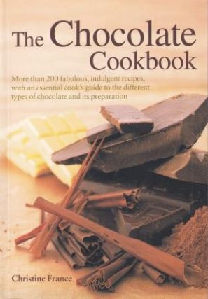 The Chocolate Cookbook. Christine France