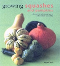 Growing Squashes & Pumpkins. Richard Bird