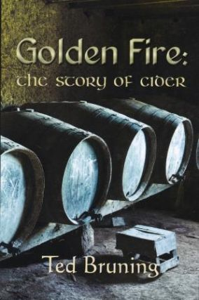 Golden Fire: the story of cider. Ted Bruning