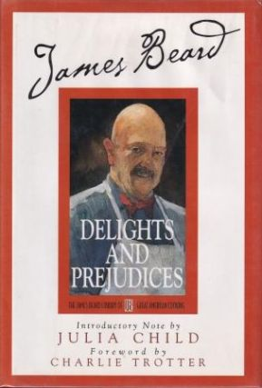 Delights & Prejudices. James Beard
