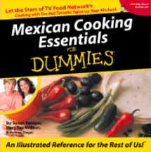 Mexican Cooking Essentials for Dummies. Susan Feniger, Mary Sue Milliken, H. Siegel