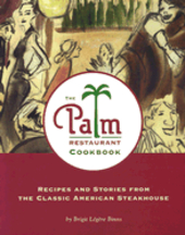 The Palm Restaurant Cookbook. Brigit Legere Binns