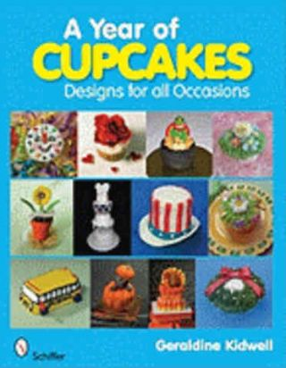 A Year of Cupcakes. Geraldine Kidwell