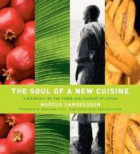 The Soul of a New Cuisine. Marcus Samuelsson, Heidi Sacko Walters