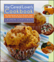 The Cereal Lover's Cookbook. Lauren Chattman