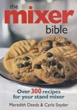 The Mixer Bible. Meredith Deeds, Carla Sydner