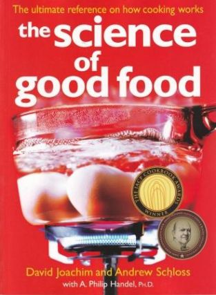 The Science of Good Food. David Joachim, Andrew Schloss
