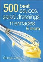500 Best Sauces, Salad Dressings. George Geary