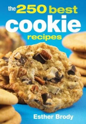 The 250 Best Cookie Recipes. Esther Brody