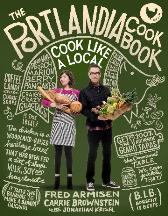 The Portlandia Cook Book. Fred Armisen, Carrie Brownstein