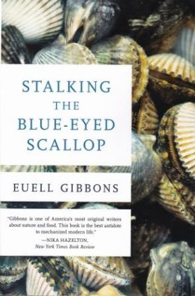 Stalking the Blue-Eyed Scallop. Euell Gibbons