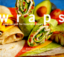 Wraps: easy recipes for handheld meals. Mary Whiteford Barber, Sara, Lori Lyn Narlock