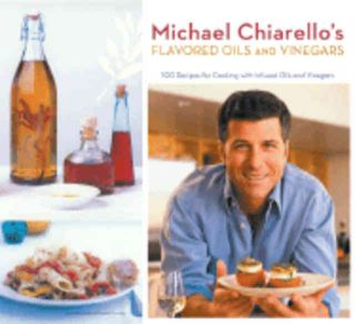 Flavored Oils & Vinegars. Michael Chiarello