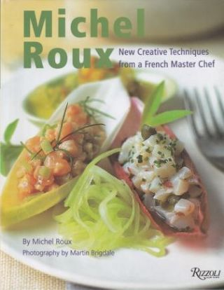 Michel Roux: new creative techniques. Michel Roux