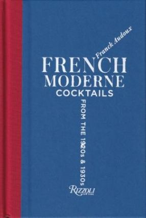 French Moderne: cocktails. Franck Audoux