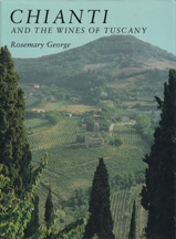 Chianti: & the wines of Tuscany. Rosemary George